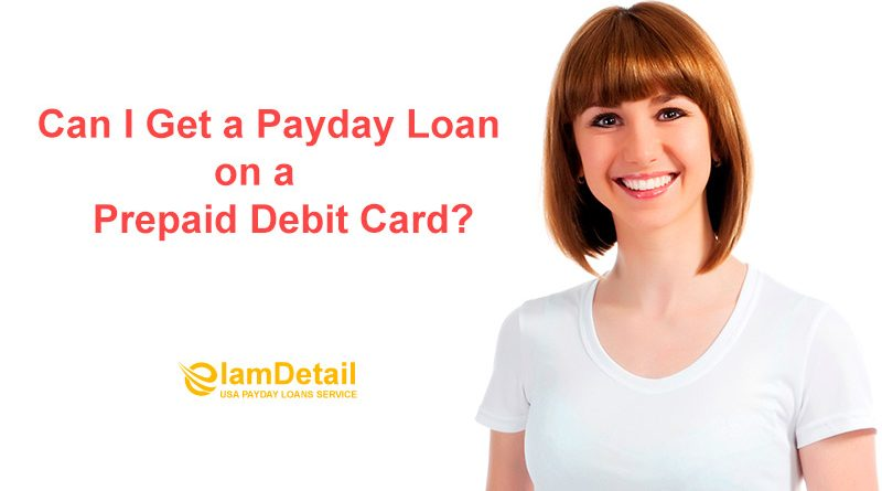 Payday loans that accept prepaid debit cards.